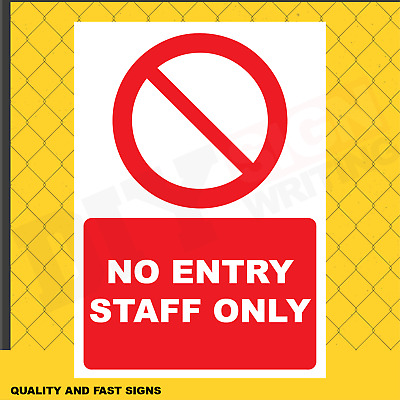 No Entry Staff Only Prints Full Colour Sign Printed Heavy Duty 3971