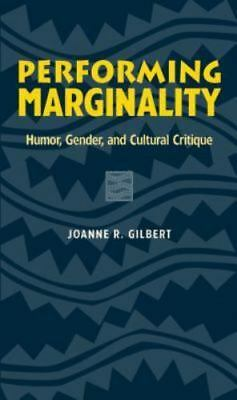 Performing Marginality: Humor, Gender, and Cultural Critique (Humor in Life and