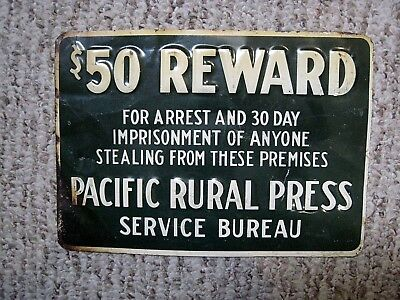 30's Embossed Sign PACIFIC RURAL PRESS San Francisco CALIFORNIA $50 THEFT Reward