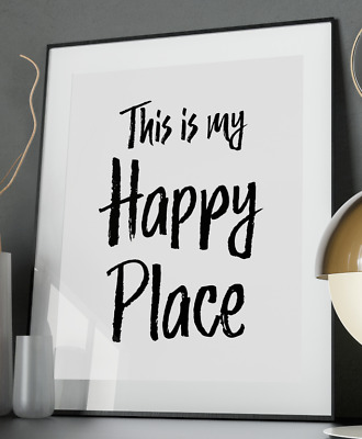 My Happy Place Inspirational Quote Poster Art Print A3 A4 A5 A6 Decor Wall Love