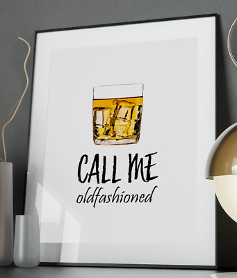 Old Fashioned Whiskey Inspirational Quote Poster Art Print A3 A4 A5 Decor Wall