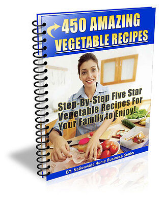 450 Amazing Vegetable Recipes Pdf Ebook Free Shipping Resale Rights