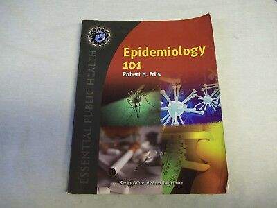 Epidemiology 101 by Robert H. Friis (2009, Paperback) ISBN 9780763754433 Used