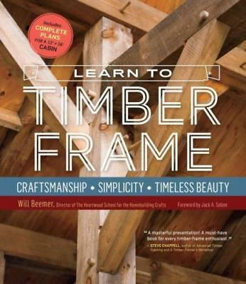 Version EB00K !!! LEARN TO TIMBER FRAME - BEEMER, WILL/ SOBON, JACK A