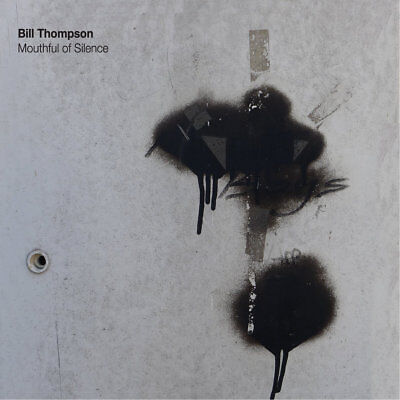 Double Cd 2018 Bill Thompson ''mouthful Of Silence'' (2 Cd - Free Jazz)