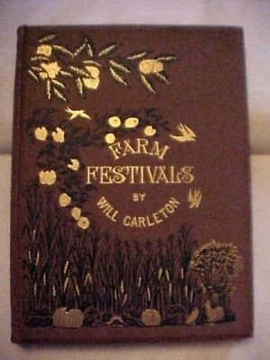 FARM FESTIVALS by Will Carleton; 1881 BOOK GREAT CONDITION