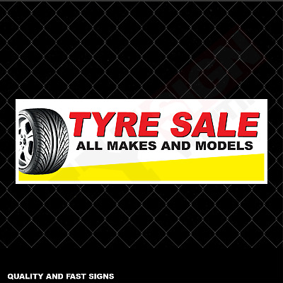 Tyre Sale All Makes And Sizes Signage Colour Sign Printed Heavy Duty 4117