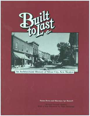 Susan Berry / BUILT TO LAST An Architectural History of Silver City New Mexico