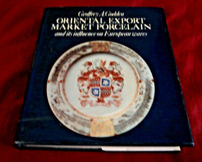 Book ORIENTAL EXPORT MARKET PORCELAIN. Geoffrey Godden SIGNED. 1979. Fully Illus