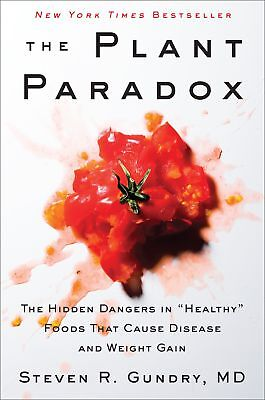 The Plant Paradox The Hidden Dangers Gain by Dr. Steven R Gundry Hardcover NEW