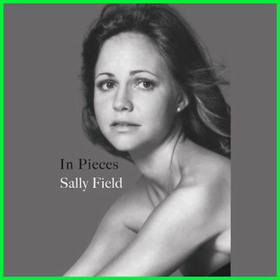 In Pieces by Sally Field 2018 (E-book) {PDF} ⚡Fast Delivery(10s)⚡