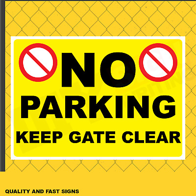 No Parking Keep Gate Clear Signage Full Colour Sign Printed Heavy Duty 3989S