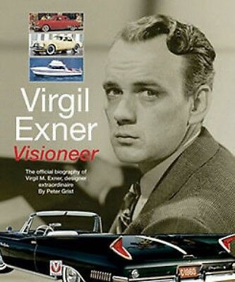 Virgil Exner Visioneer The official biography of Virgil M. Exnerdesigner ex
