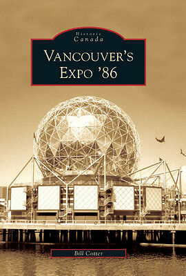 Vancouver's Expo 86 World's Fair by Bill Cotter (2009, Paperback) - signed