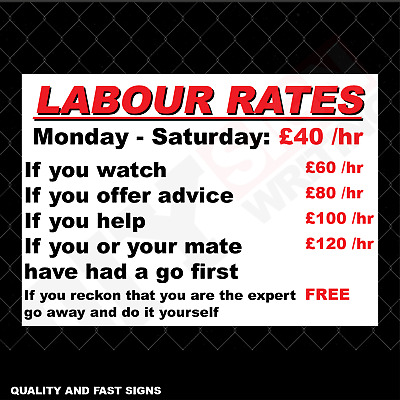 Labour Rates Funny Garage Signage Full Colour Sign Printed Heavy Duty 4000S