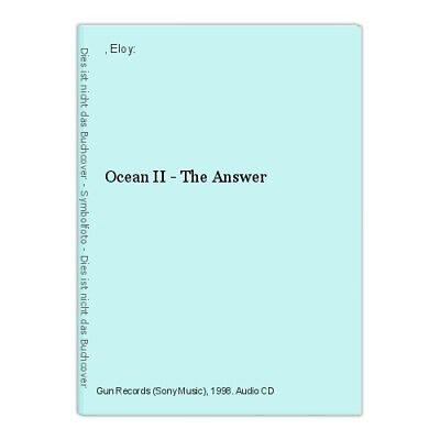 Ocean II - The Answer , Eloy: