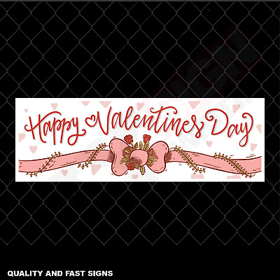 Happy Valentines Day Signage Colour Sign Printed Heavy Duty 4139