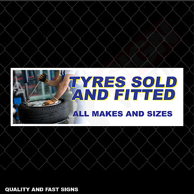 Tyres Sold And Fitted Here All Makes Signage Colour Sign Printed Heavy Duty 4170