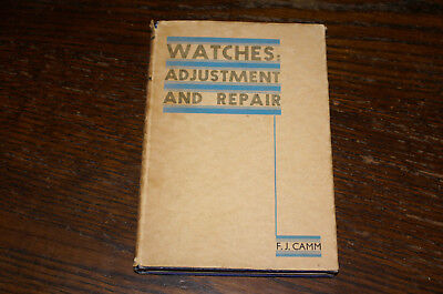 Watches: Adjustment And Repair By F J Camm