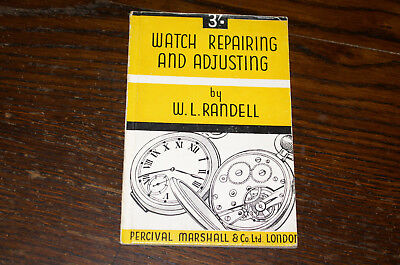 Watch Repairing And Adjusting By W L Randell