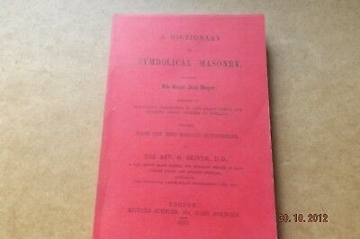 A Dictionary of Symbolical Masonry includin Royal Arch by The Rev G Oliver