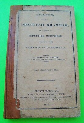 rare 1832 INTELLECTUAL AND PRACTICAL GRAMMAR by Smith BRATTLEBORO VERMONT 206-pg