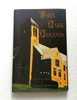 When Dark Descends by Charles L. Grant & Thomas F. Monteleone — Limited Edition