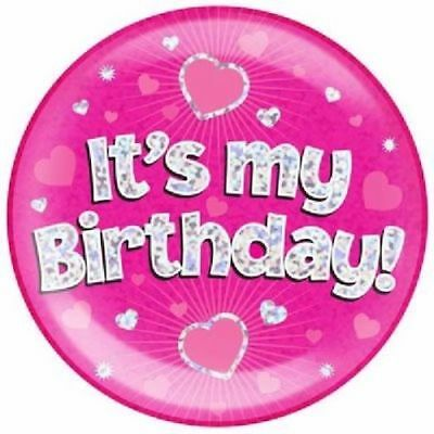 """6"""" Jumbo Pink Its My Birthday Badge Girls Ladies New Party Holographic Pin"""