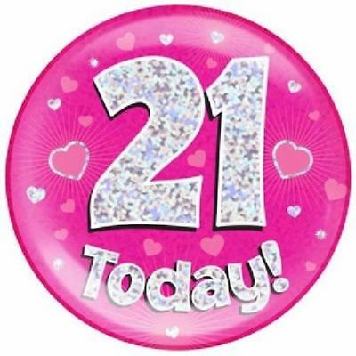 "6"" Jumbo Pink 21 Today Birthday Badge Ladies New Party Holographic Pin 21St"