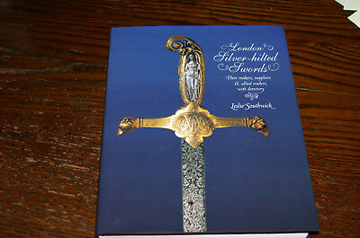 London Silver-Hilted Swords Their Makers, Suppliers .... By Leslie Southwick