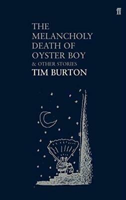 The Melancholy Death of Oyster Boy and Other Stories: And Other Stories