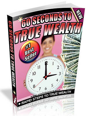 60 Seconds To True Wealth Pdf Ebook Free Shipping Resale Rights