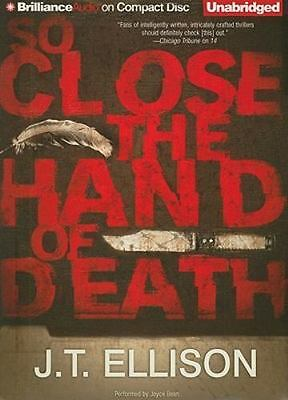 So Close the Hand of Death (Taylor Jackson #6) by J.T. Ellison (2011, Unabridged