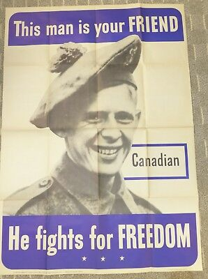 Original WWII Poster This man is your FRIEND Canadian He fights for FREEDOM