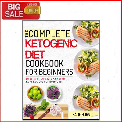 The Complete Ketogenic Diet Cookbook 2019 - Eb00k/PDF -  FAST Delivery