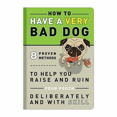 How to Have a Very Bad Dog By Knock Knock LLC Training Novelty Book Fun Gift O