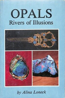 Opals rivers of illusions. Linda Loneck printed in 1986 good overview of opals