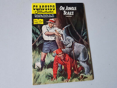 CLASSICS ILLUSTRATED No. 140 On Jungle Trails - 15c - HRN 140 first edition