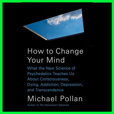 How to Change Your Mind by Michael Pollan(E-book) {PDF}⚡Fast Delivery(10s)⚡