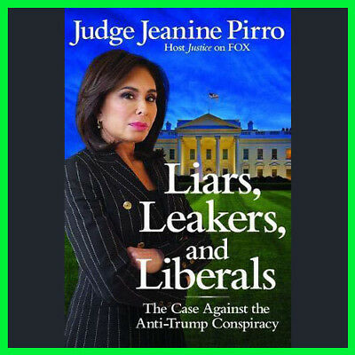 Liars, Leakers and Liberals by Jeanine Pirro(E-book) {PDF}⚡Fast Delivery(10s)⚡