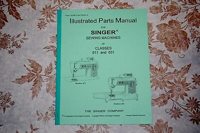 Illustrated Parts Manual to Service Singer Sewing Machines of Classes 611, 631
