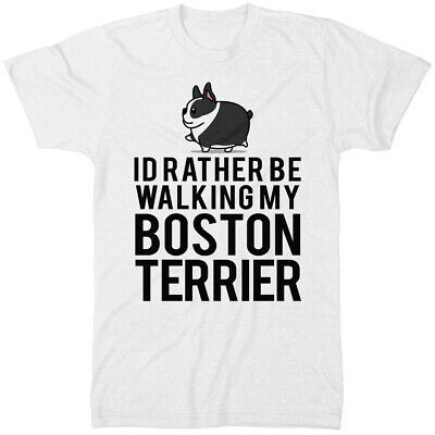 Id Rather Be Walking My Boston Terrier T Shirt Funny Joke Gift Idea Dog Owners