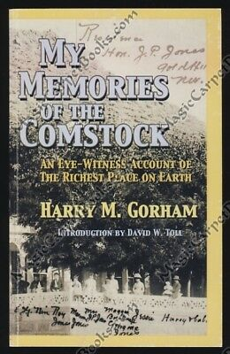 Gorham MY MEMORIES OF THE COMSTOCK Nevada GOLD HILL Virginia City MINING Silver