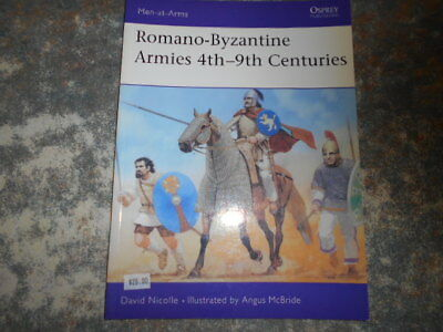 Osprey Men at Arms Series: Romano Byzantine Armies 4th - 9th Centuries D Nicolle