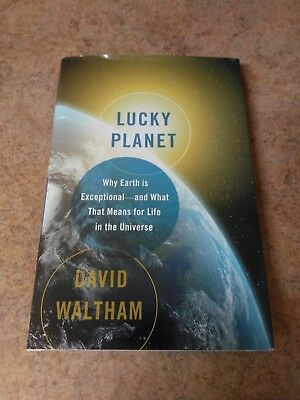 Lucky Planet : Why Earth Is Exceptional-And What That Means for Life in the...
