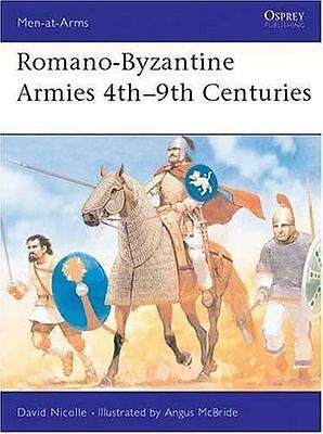 Romano-Byzantine Armies 4th–9th Centuries (Men-at-Arms) Book