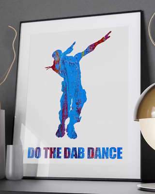 The Dab Dance - Quote Poster Print - A6 to A0 - Gaming Xbox PS4 Battle Royale