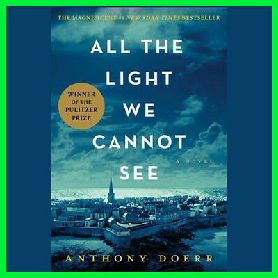 All The Light We Cannot See by Anthony Doerr (E-book) {PDF} ⚡Fast Delivery(10s)⚡