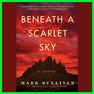 Beneath a Scarlet Sky : A Novel by Mark Sulli (E-book) {PDF}⚡Fast Delivery(10s)⚡
