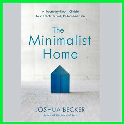 The Minimalist Home: A Room-By-Room Guide (E-book) {PDF} ⚡Fast Delivery(10s)⚡